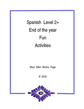 Spanish Level 2+ end of the year Fun Activities