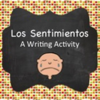 Spanish Vocabulary:  Los Sentimientos (Feelings) Writing Activity