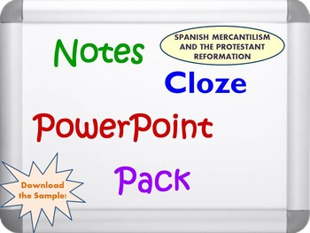 Spanish Mercantilism and Protestant Reformation Pack (PPT,