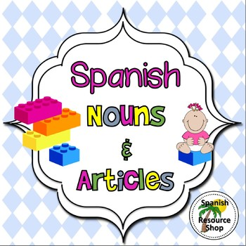 Spanish Nouns and Articles Grammar Notes and Practice Powe