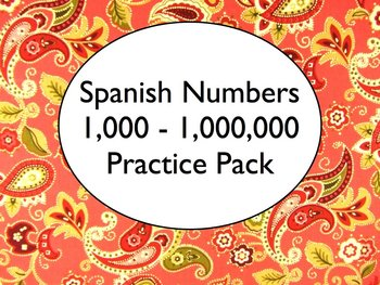 Spanish Numbers 100-1,000,000 Worksheets... by Maestra en ...