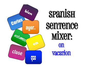 Spanish On Vacation Sentence Mixer