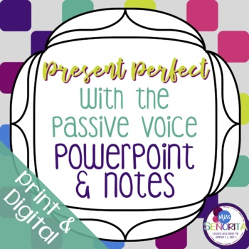 Spanish Passive Voice Powerpoint & Notes