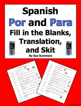 Spanish Por and Para Fill in the Blanks, Skit, and Translation