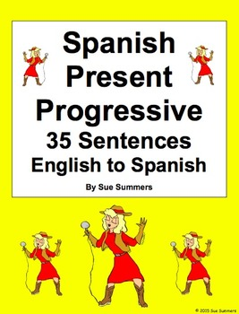 Spanish Present Progressive 35 English to Spanish Translat