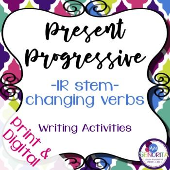 Spanish Present Progressive -IR Stem-Changing Verbs Writin