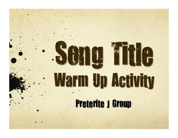 Spanish Preterite J Group Song Titles