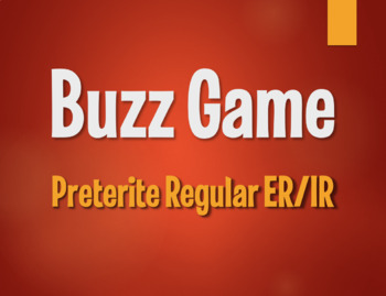 Spanish Preterite Regular ER and IR Buzz Game