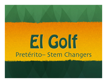 Spanish Preterite Stem Changer Golf