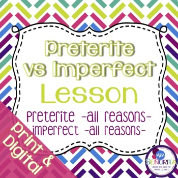 Spanish Preterite vs Imperfect:  All Reasons Review Lesson 7