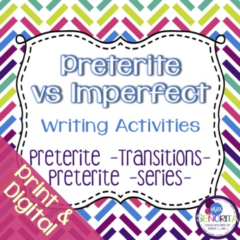Spanish Preterite vs Imperfect:  Transitions & Series Writ