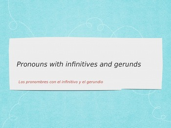 Spanish Pronouns with Infinitives and Gerunds PowerPoint S