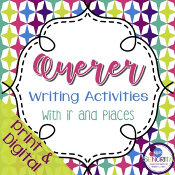 Spanish Querer with Ir and Places Writing Activities