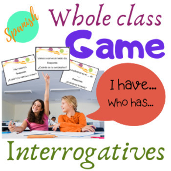 Spanish Interrogatives Question Words Game I have Who Has