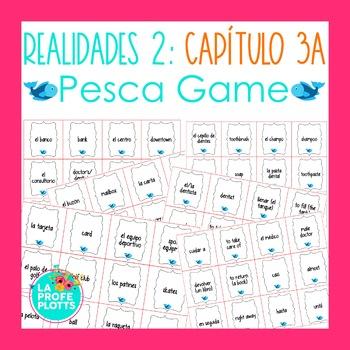 Spanish Realidades 2 Capítulo 3A Vocabulary ¡Pesca! (Go Fi