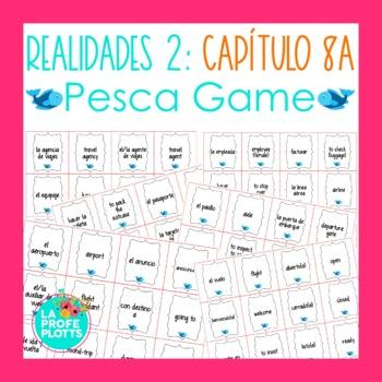 Spanish Realidades 2 Capítulo 8A Vocabulary ¡Pesca! (Go Fi