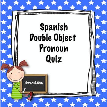 Spanish Double Object Pronouns quiz (intermediate)