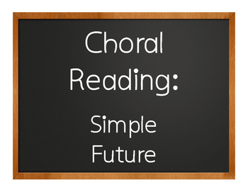 Spanish Simple Future Choral Reading