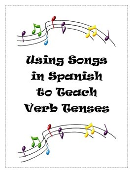 Using Spanish Songs to Teach Verb Tenses
