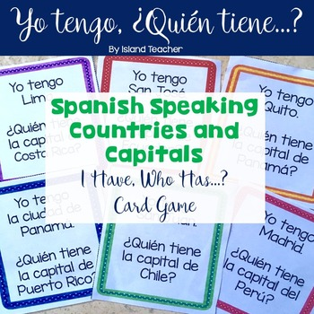 Spanish Speaking Countries and Capitals I have...who has...? Game