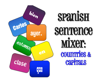 Spanish-Speaking Countries and Capitals Sentence Mixer