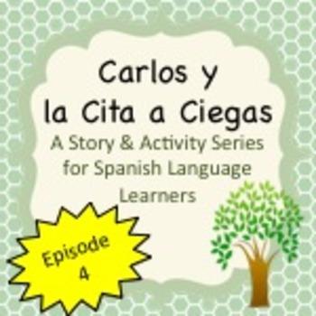 Spanish Stories:  Carlos y la Cita a Ciegas Series Episode 4