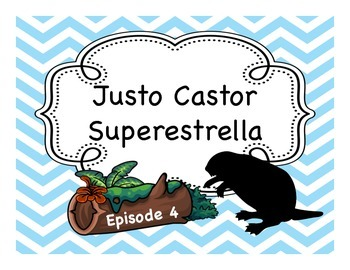 Spanish Story Reading Activities: Justo Castor - Superestr