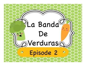 Spanish Story Reading Activities:  La Banda de Verduras Episode 2