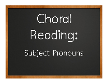Spanish Subject Pronoun Choral Reading