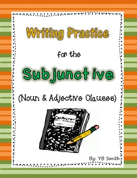 Spanish Subjunctive Adjective and Noun Clause Writing Prac