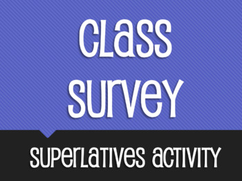 Spanish Superlatives Class Survey