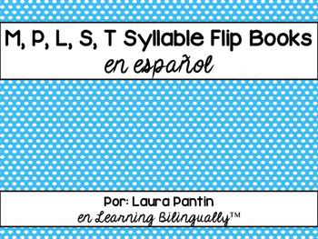 Spanish Syllable Flip Books: M, P, L, S, T