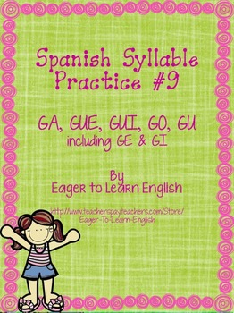 Las Sílabas (Spanish Syllables) #9 - GA, GUE, GUI, GO, GU