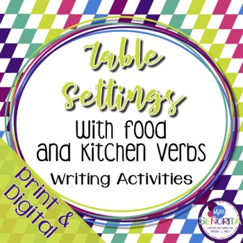 Spanish Table Settings, Food, and Kitchen Verbs Writing Ac