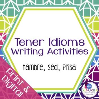 Spanish Tener Idioms Writing Activities - sed, hambre, prisa