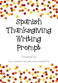 Spanish Thanksgiving Writing Prompts