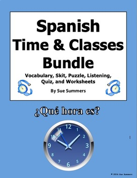 Spanish Time Bundle: Vocabulary, Listening, Quiz, and 4 Wo