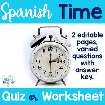 Spanish Time Quiz or Worksheet