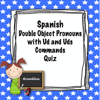 Spanish Ud and Uds commands with pronouns quiz