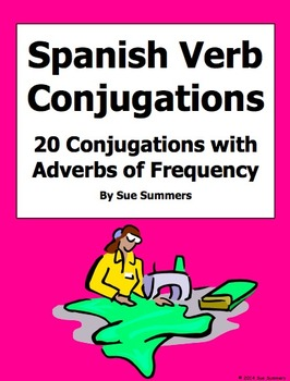 Spanish Verb Conjugations 20 AR/ER/IR with Adverbs of Frequency