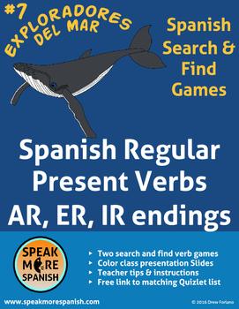Spanish Verb Games * Present Regular Verbs AR,ER,IR * Pres