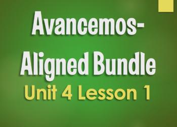 Avancemos 3 Bundle:  Unit 4 Lesson 1