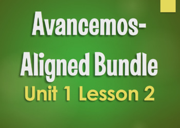 Avancemos 1 Bundle:  Unit 1 Lesson 2