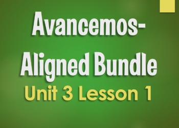 Avancemos 3 Bundle:  Unit 3 Lesson 1
