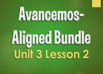Avancemos 3 Bundle:  Unit 3 Lesson 2