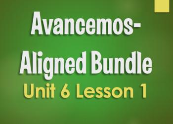 Avancemos 1 Bundle:  Unit 6 Lesson 1