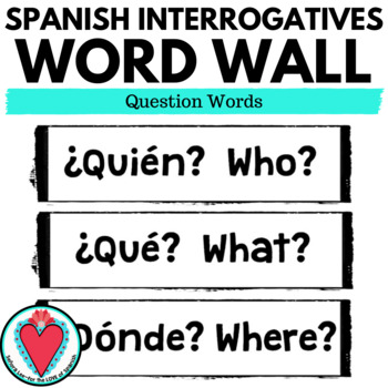 Spanish Interrogatives WORD WALL