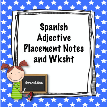 Spanish adjective placement notes and worksheet