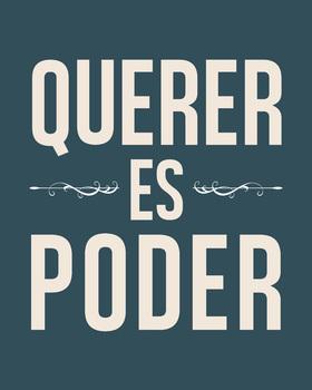 Spanish poster - Querer est Poder