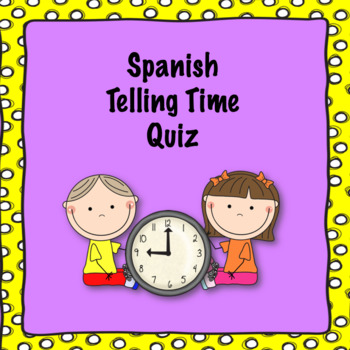 Spanish telling time quiz